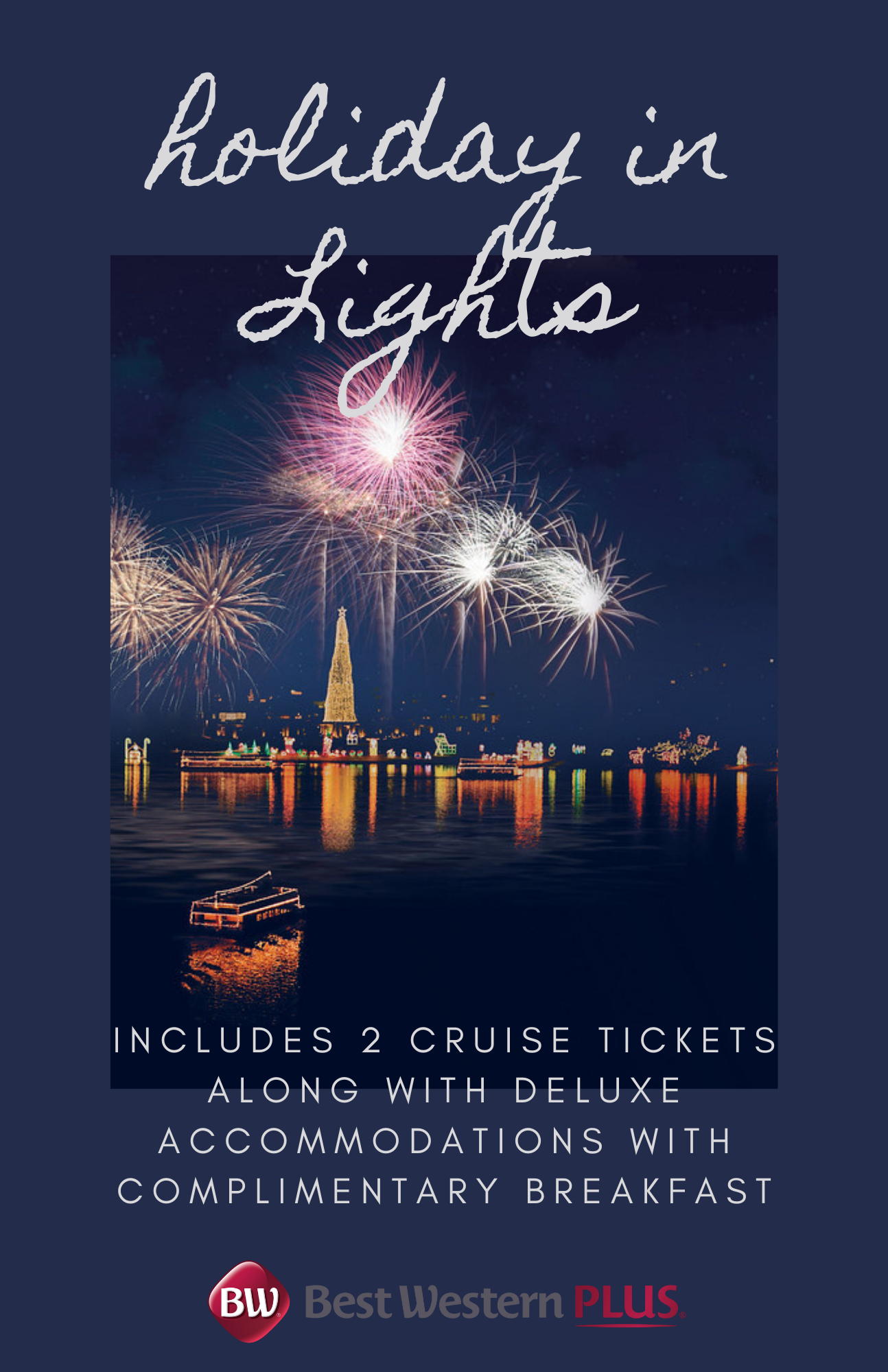 Holiday in Lights - Includes 2 Cruise Tickets along with deluxe accommodations with complimentary breakfast. BestWestern Plus
